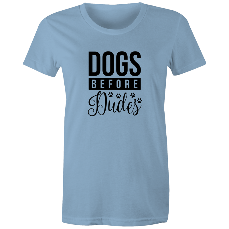 Maple Tee – Dogs before dudes – Black Text - Women's