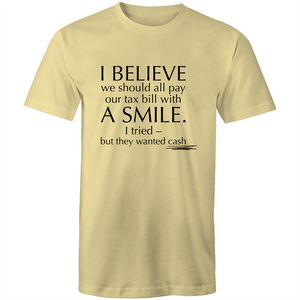 Colour Staple T-Shirt – Pay our tax bill with a smile - black text - Mens