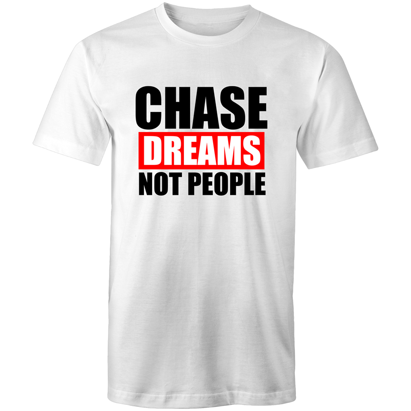 Colour Staple T-Shirt – Chase dreams not people - black text - Mens