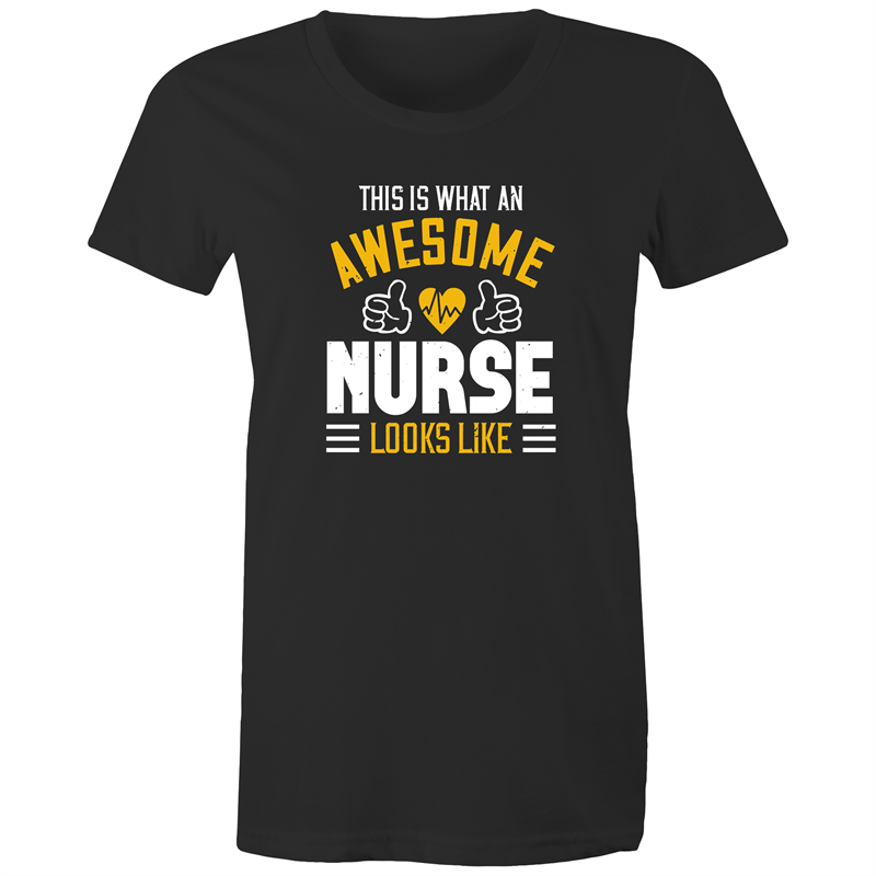 Maple Tee – What an awesome nurse looks like - white Text - Women's