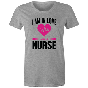 Maple Tee – I am in love with a nurse – Black Text - Women's