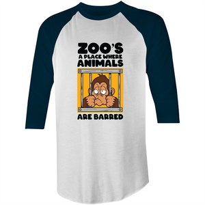 3/4 Sleeve - Zoos a place animals are barred - Black Text – T-Shirt