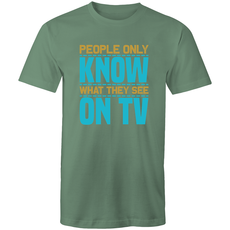 Colour Staple T-Shirt – People only know what they see on TV - Mens