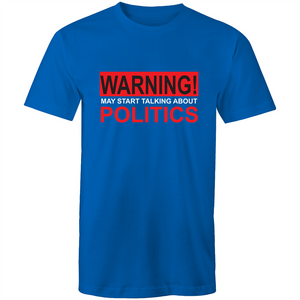 Colour Staple T-Shirt – Warning may start talking about politics - White text - Mens