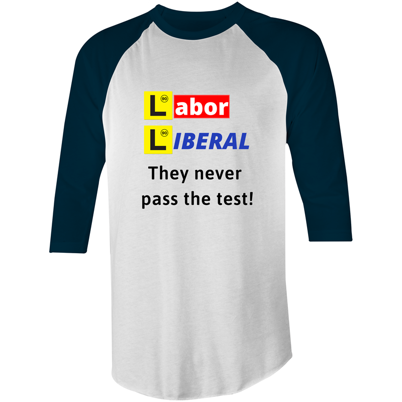 3/4 Sleeve - Labor Liberal never pass the test - Black Text – Mens
