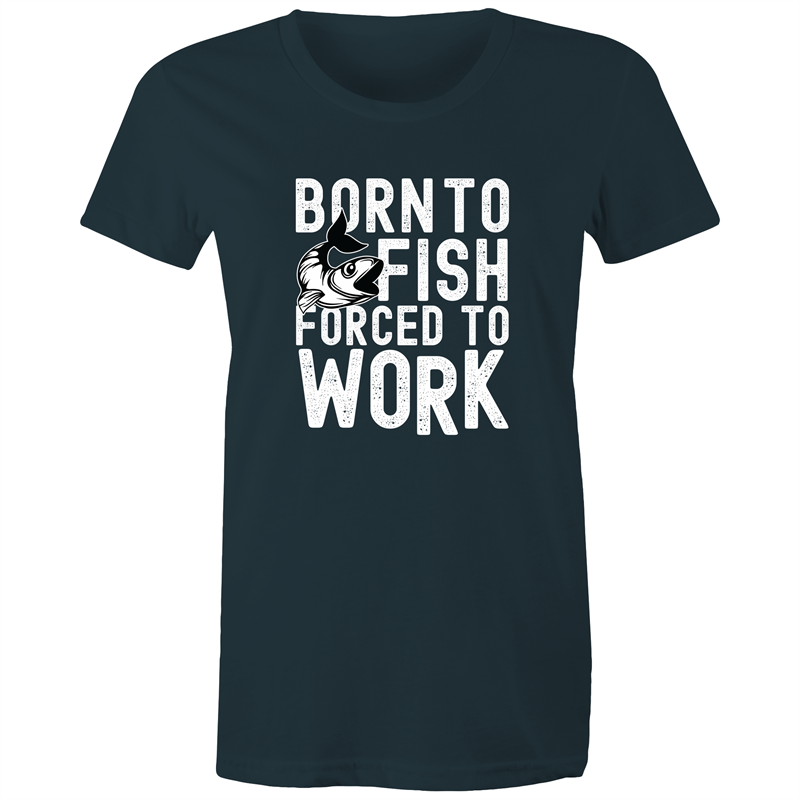 Maple Tee – Born to fish forced to work - White Text - Women's