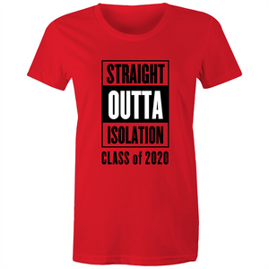 Maple Tee – Straight outta isolation class of 2020 – Black Text - Women's