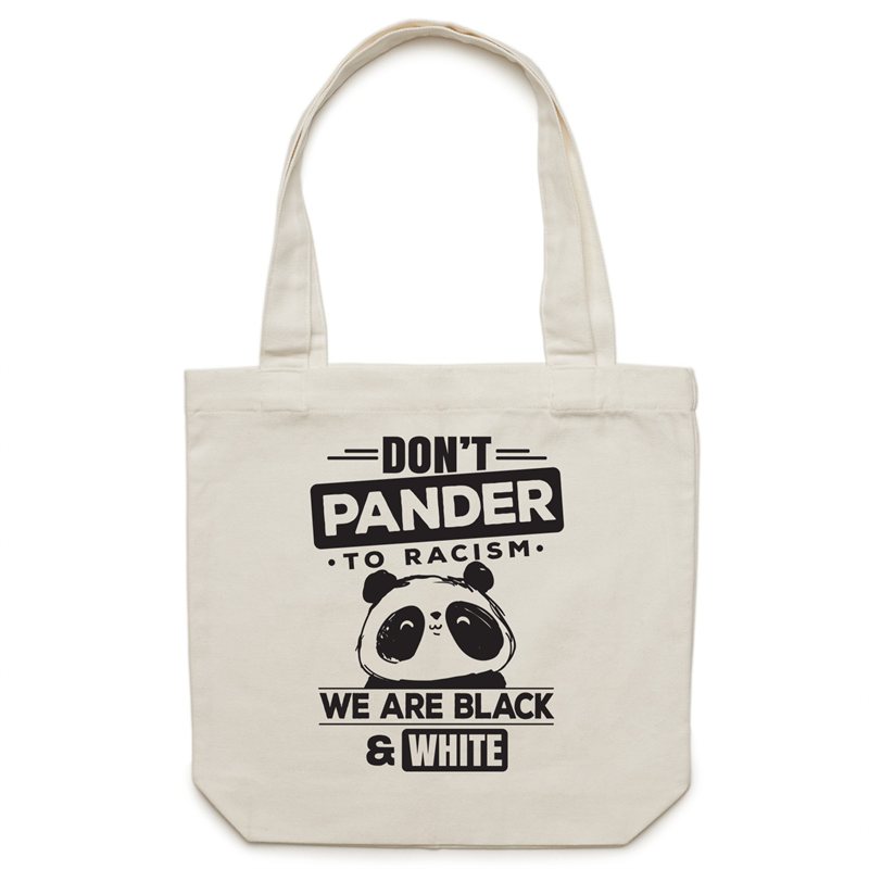 Canvas Tote Bag - Don't pander to racism - Carrie
