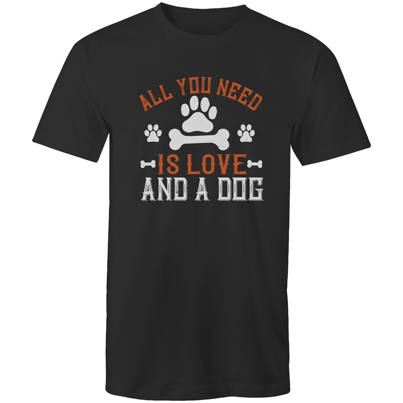 Colour Staple T-Shirt – All you need is love and a dog - white text - Mens