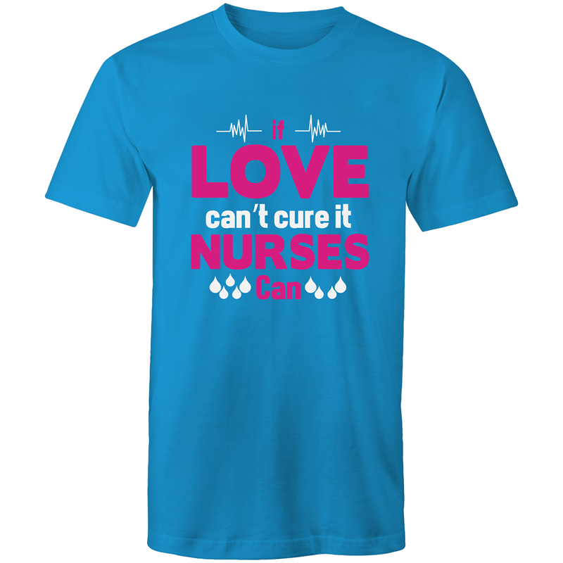 Colour Staple T-Shirt – If love cant cure it nurses can - white text - Mens