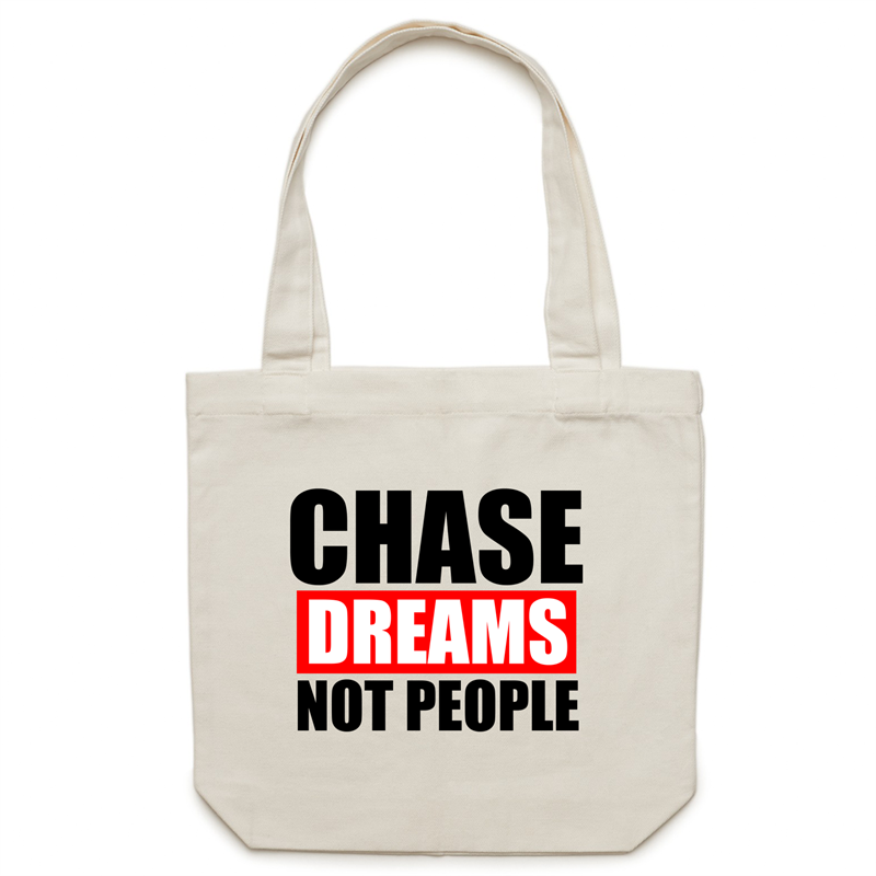 Canvas Tote Bag - Chase dreams not people – Carrie