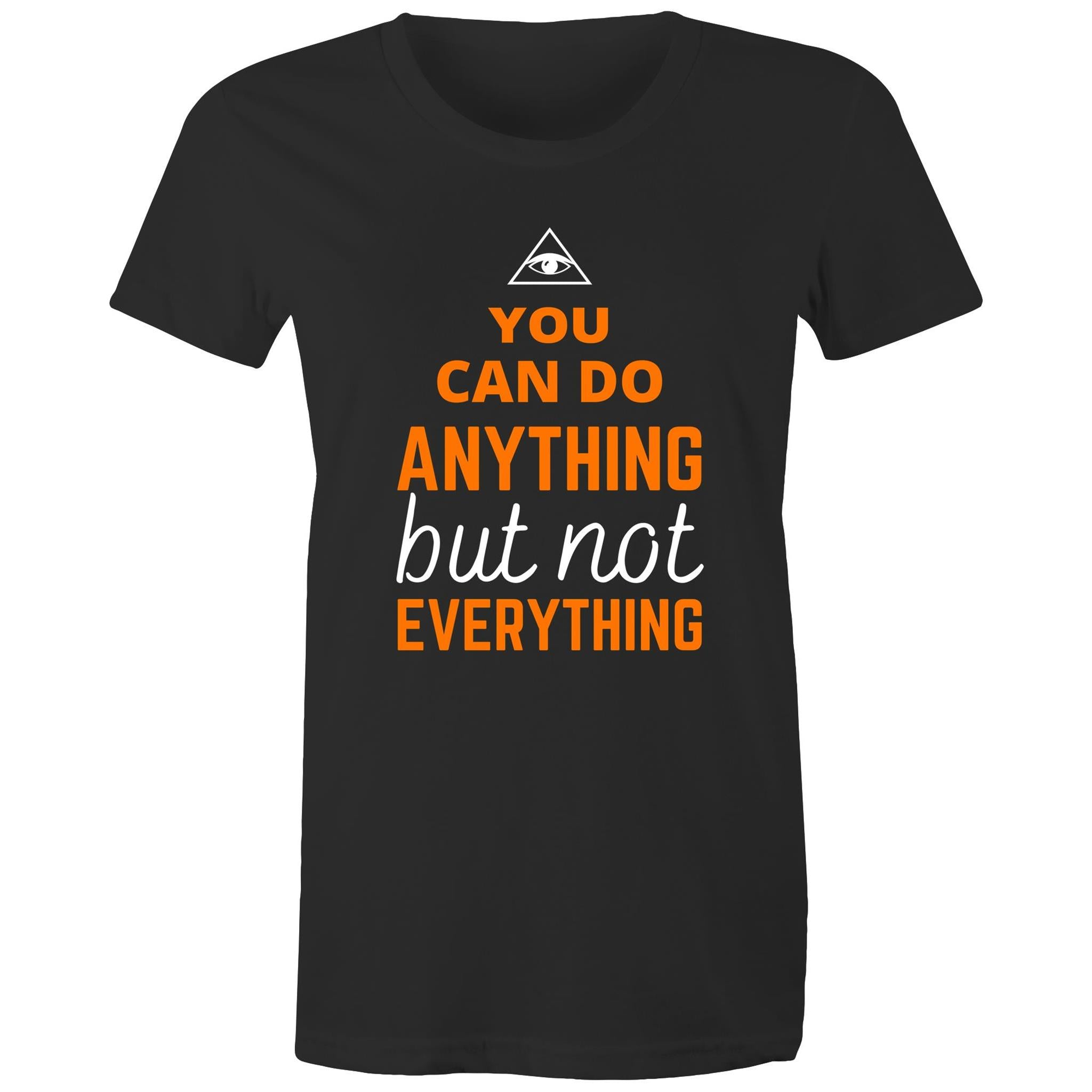 Maple Tee – You can do anything but not everything – White Text - Women's