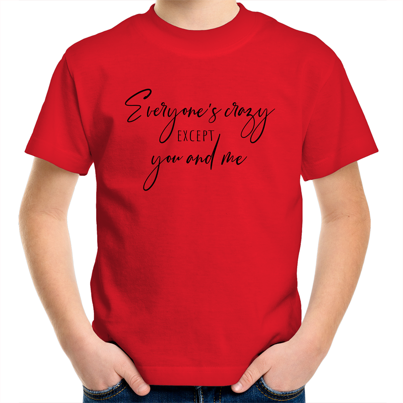Sportage Surf - Everyone's crazy except you and me - Black Text - Kids Youth T-Shirt