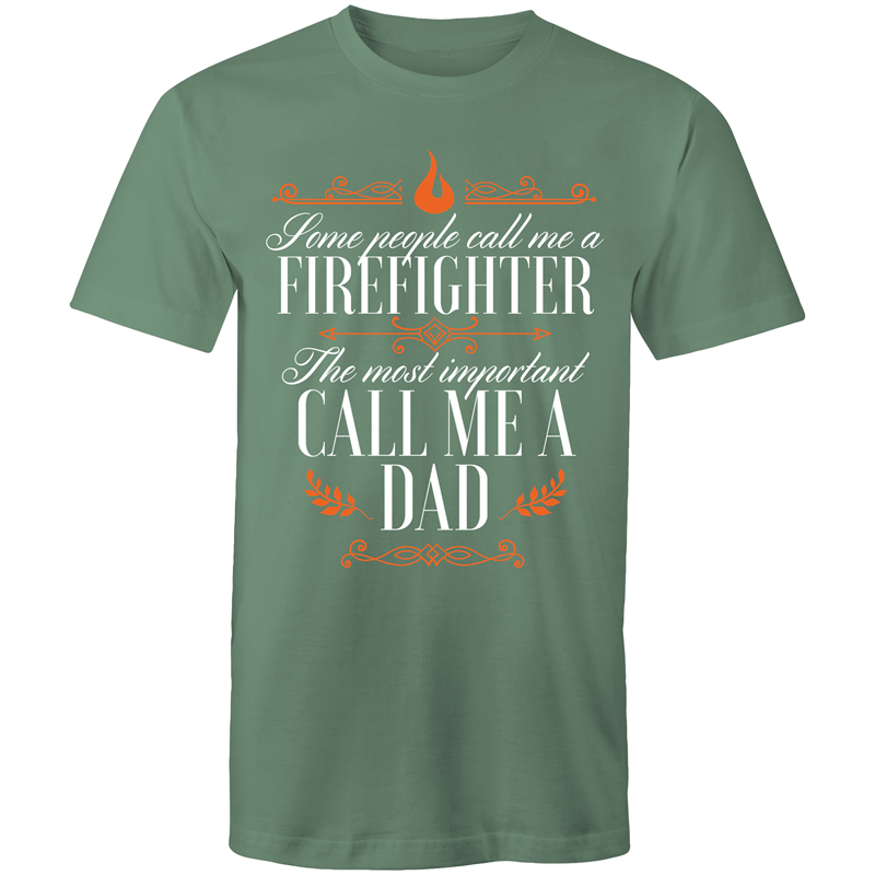 Colour Staple T-Shirt – Some people call me a firefighter – white text - Mens
