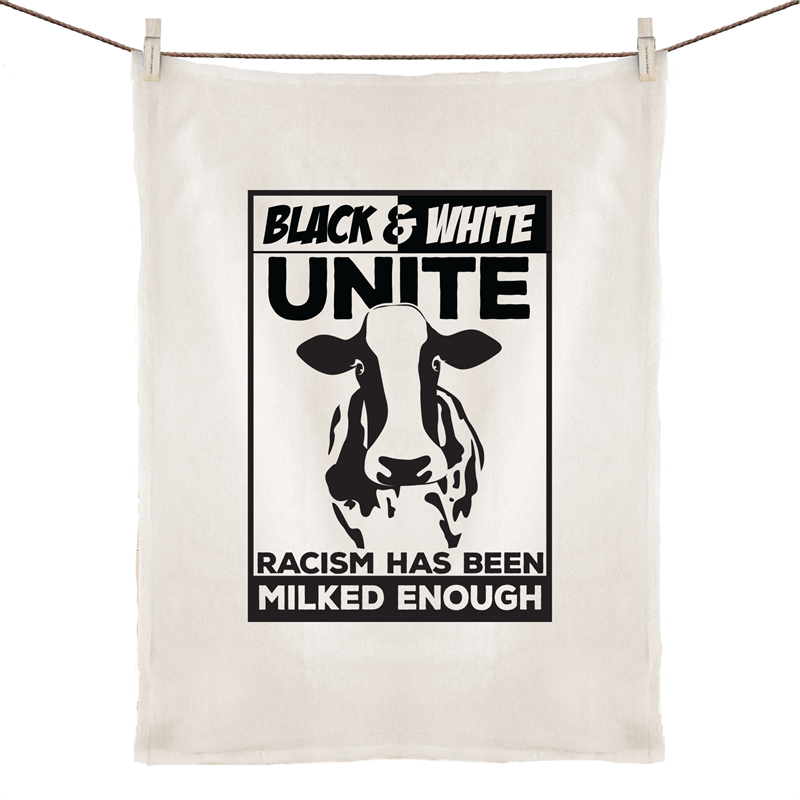 Tea Towel - Racism has been milked enough - 100% Linen