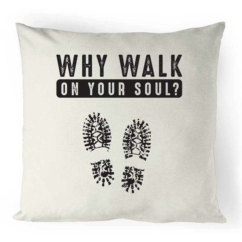 Cushion Cover - Why walk on your sole - 100% Linen
