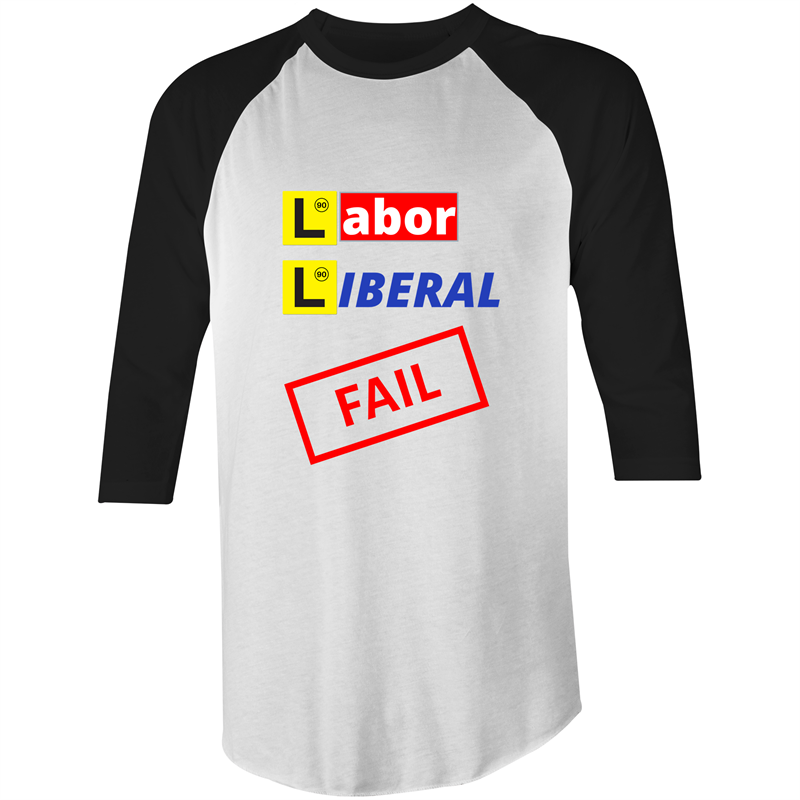 3/4 Sleeve - Labor Liberal Fail – Mens