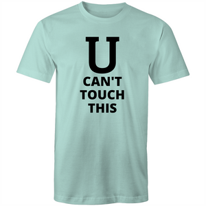 Colour Staple T-Shirt – U can't touch this – black text - Mens