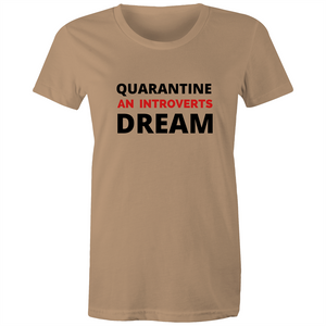 Maple Tee – Quarantine an introverts dream – Black Text - Women's