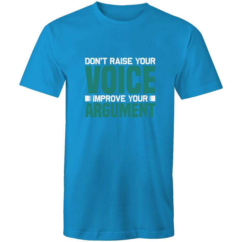 Colour Staple T-Shirt – Don't raise your voice improve your argument - white text - Mens