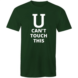 Colour Staple T-Shirt – U can't touch this – white text - Mens