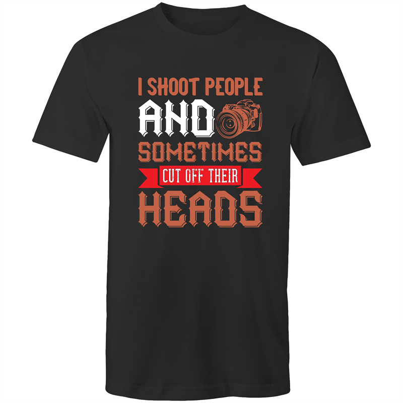 Colour Staple T-Shirt – I shoot people and sometimes cut off there heads - White text - Mens