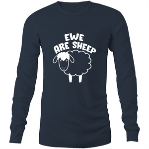 Long Sleeve T-Shirt - Ewe are sheep - White Text - Mens
