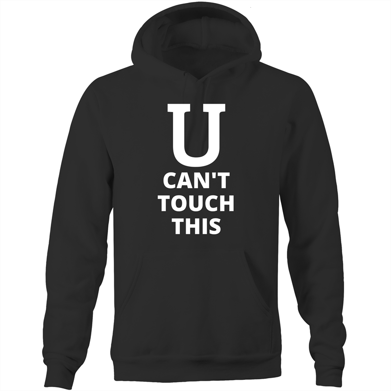 Pocket Hoodie Sweatshirt - U can't touch this – White Text – Unisex