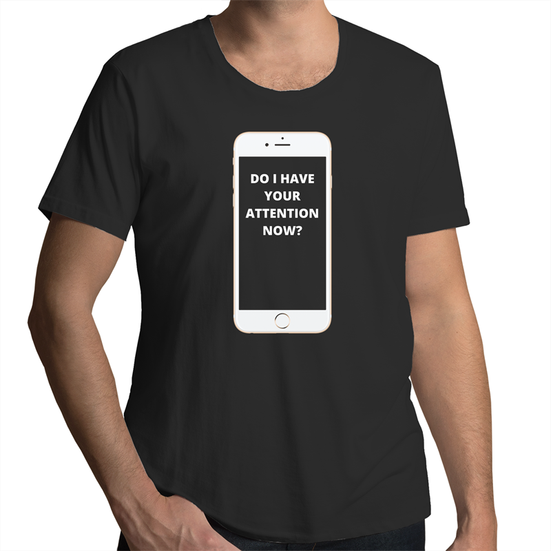 Scoop Neck T-Shirt – Do I have your attention now - White Text - Mens