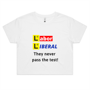Crop Tee – Labor Liberal never pass the test - Black Text – Women's