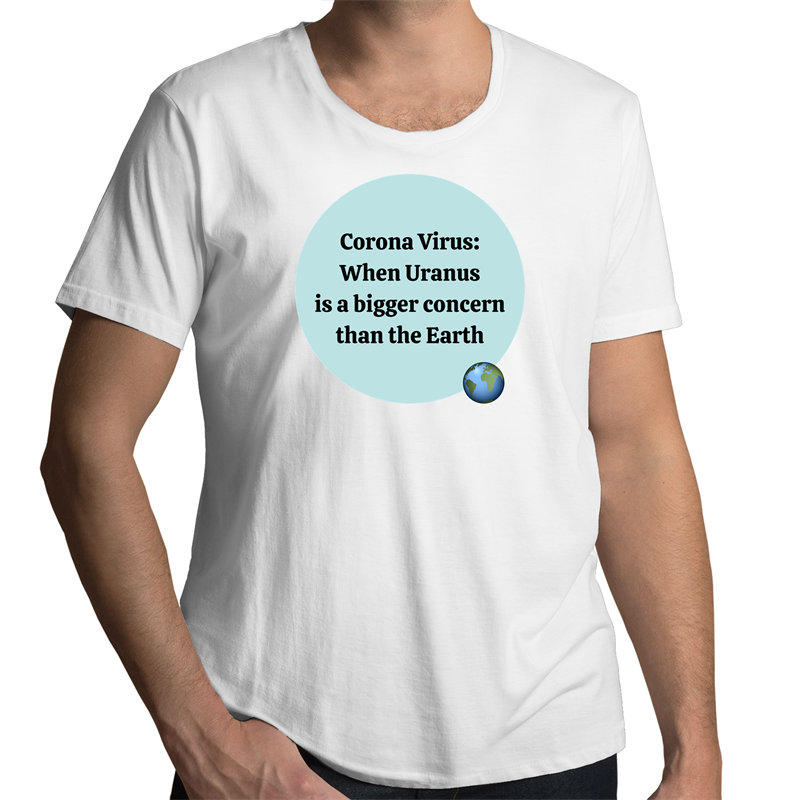 Scoop Neck T-Shirt – Corona Virus When Uranus is a bigger concern than the earth - Mens