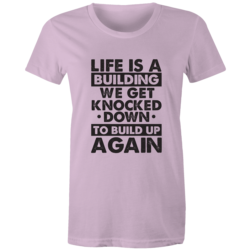 Maple Tee - Life is a building - black text - Women's