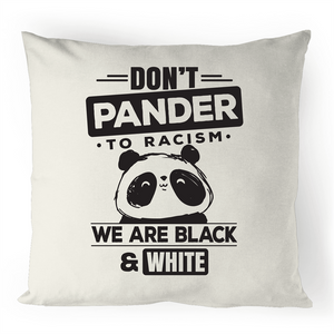 Cushion Cover - Don't Pander to racism - 100% Linen