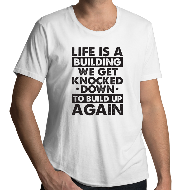 Scoop Neck T-Shirt - Life is a building - Black Text - Mens