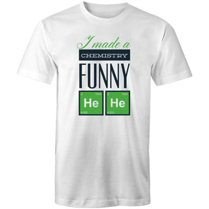 Colour Staple T-Shirt – I made a chemistry funny - black text - Mens