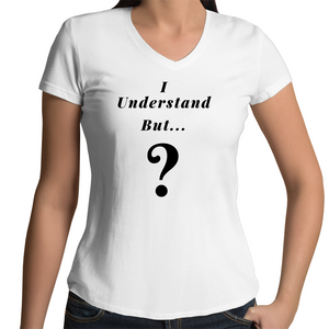 Bevel V-Neck T-Shirt - I understand BUT - Black Text - Women's