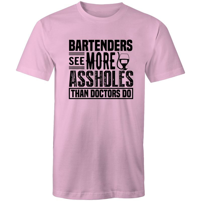 Colour Staple T-Shirt – Bartenders see more assholes than doctors do - black text - Mens