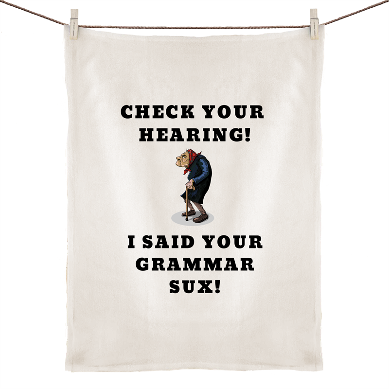 Tea Towel - Check your hearing -100% Linen