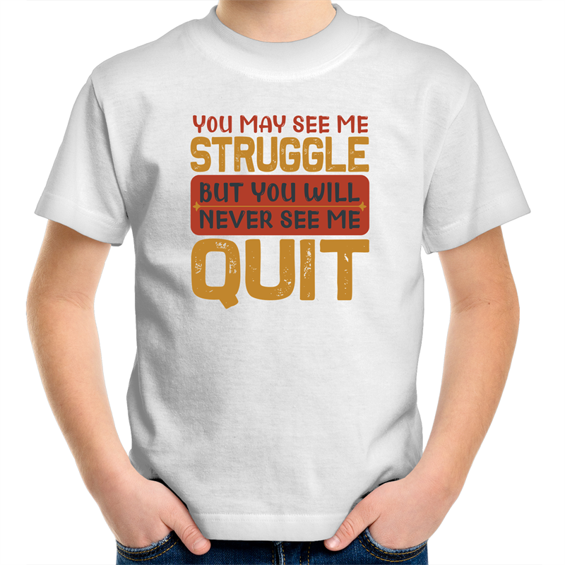 Sportage Surf - You may see me struggle but you will never see me quit - Kids Youth T-Shirt