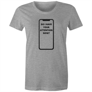 Maple Tee – Do I have your attention now – Black Text - Women's