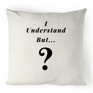 Cushion Cover - I understand BUT - 100% Linen