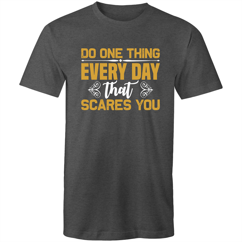 Colour Staple T-Shirt – Do one thing every day that scares you - Mens