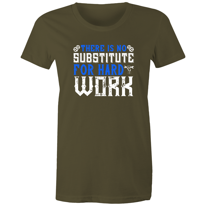 Maple Tee – There is no substitute for hard work - White Text - Women's