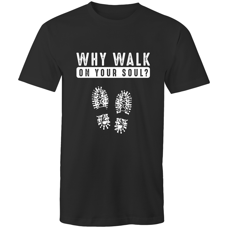 Colour Staple T-Shirt – Why walk on your sole - White text - Mens
