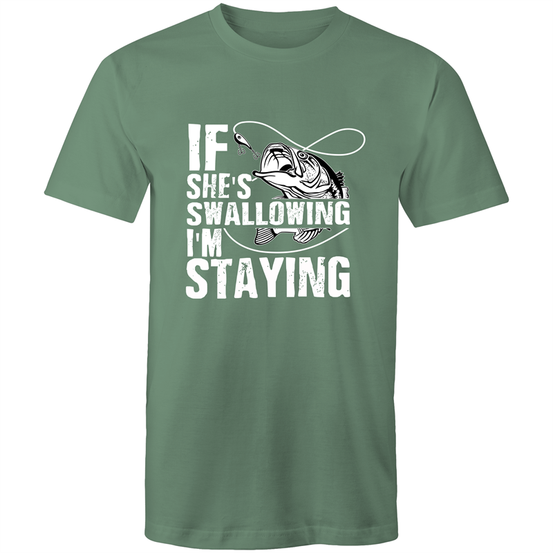 Colour Staple T-Shirt – If shes swallowing Im staying - White text - Mens