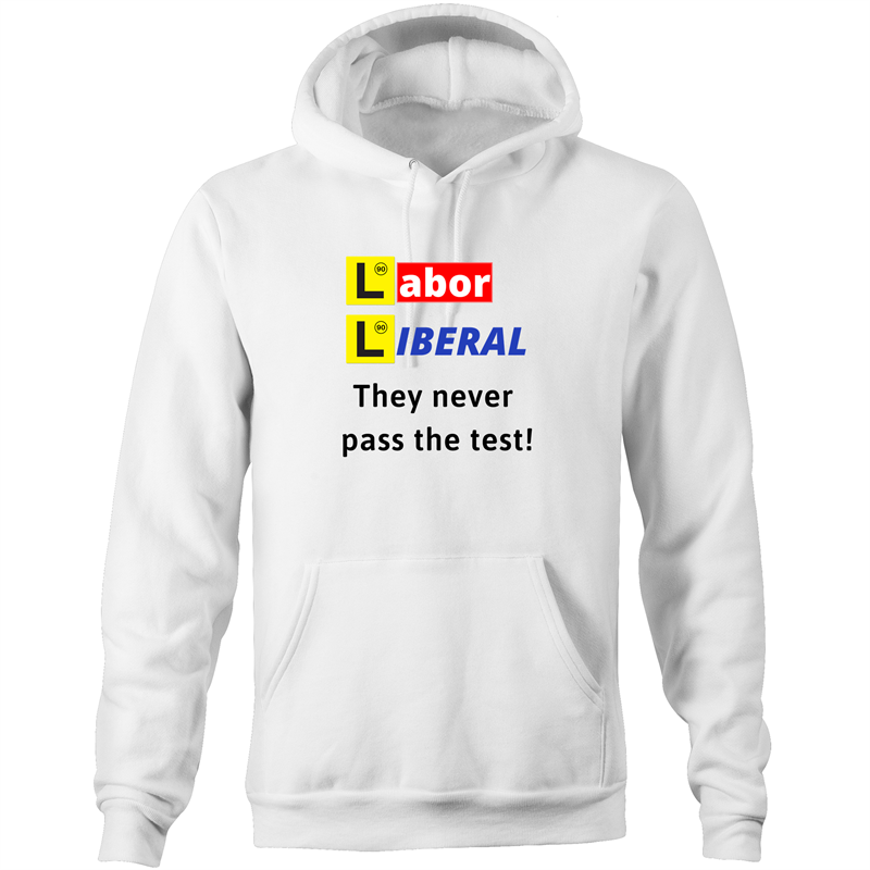 Pocket Hoodie Sweatshirt - Labor Liberal never pass the test – Black Text – Unisex