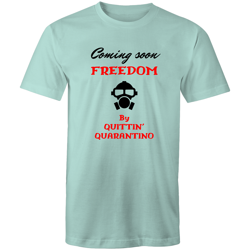 Colour Staple T-Shirt – Coming soon Freedom by Quittin Quarantino - black text - Mens
