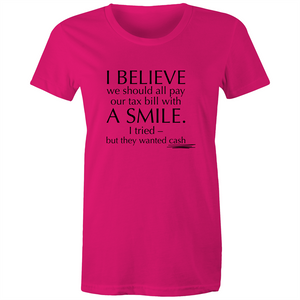 Maple Tee – Pay our tax bill with a smile – Black Text - Women's