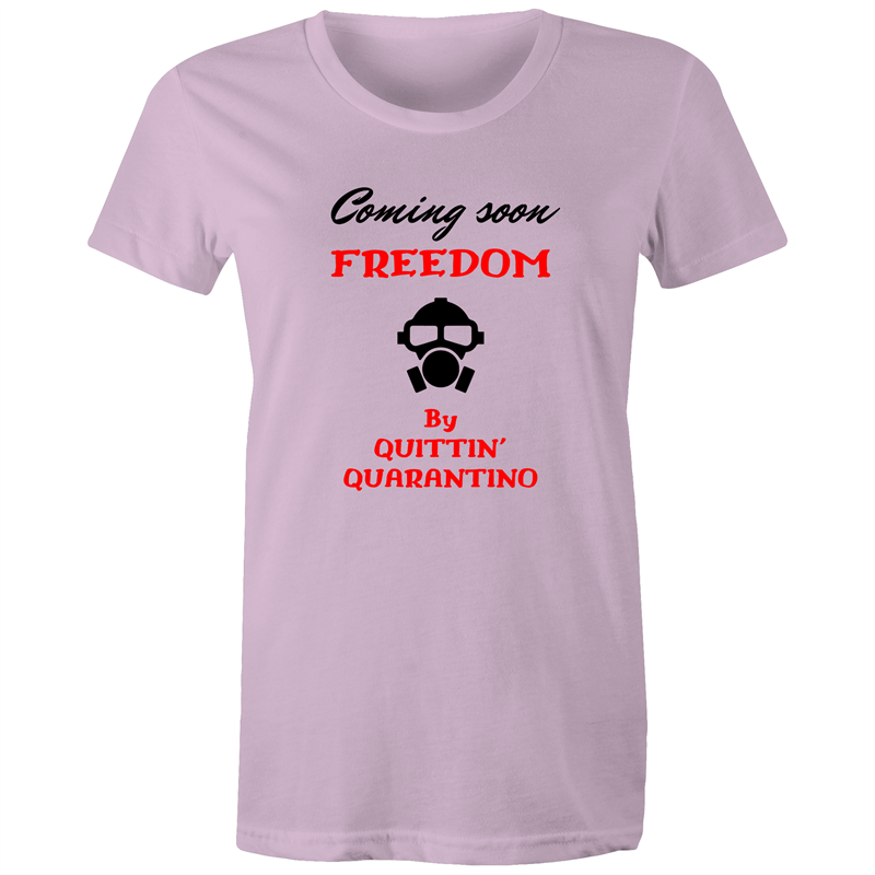Maple Tee – Coming soon Freedom by Quittin Quarantino – Black Text - Women's