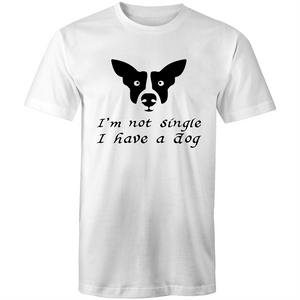 Colour Staple T-Shirt – Im not single I have a dog - black text - Mens